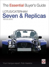 Rob Hawkins The Essential Buyers Guide Lotus Seven Replicas and Caterham