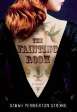 Strong, Sarah Pemberton The Fainting Room