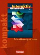 Bluhm, Susanne,   Czernik, Angelika,   Kiesel, Wibke,   Lorenz, Jutta Mathematik interaktiv 6. Schuljahr Hessen. Interaktiv kompakt - Orientierungswissen