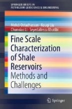 Ostadhassan, Mehdi Fine Scale Characterization of Shale Reservoirs