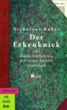 Baker, Nicholson Der Eckenknick oder wie die Bibliotheken sich an den Büchern versündigen