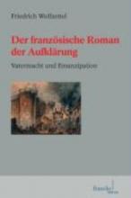 Wolfzettel, Friedrich Der französische Roman der Aufklärung