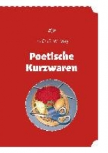 May, Friedrich W. Poetische Kurzwaren