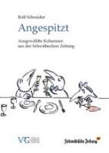 Schneider, Rolf Angespitzt