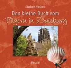 Nieskens, Elisabeth Das kleine Buch vom Pilgern in Duisburg