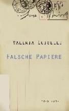Luiselli, Valeria Falsche Papiere