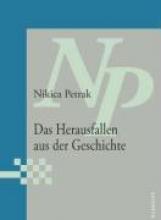 Petrak, Nikica Das Herausfallen aus der Geschichte