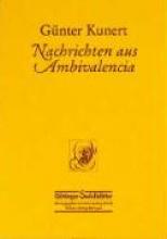 Kunert, Günter Nachrichten aus Ambivalenzia