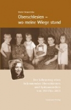 Stanetzko, Horst Oberschlesien - wo meine Wiege stand