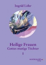 Löhr, Ingrid Heilige Frauen I