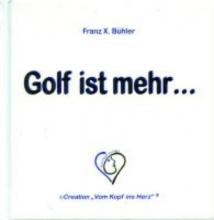 Bühler, Franz X. Golf ist mehr