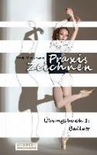 Herpers, York P. Praxis Zeichnen - Übungsbuch 1: Ballett
