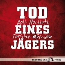 Hochhuth, Rolf Tod eines Jgers