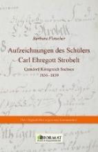 Aufzeichnungen des Sch�lers Carl Ehregott Strobelt