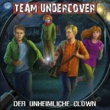 Team Undercover 06: Der unheimliche Clown