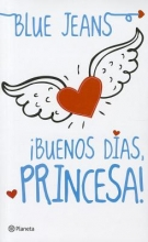 Blue Jeans Buenos dias, princesa! Good Morning, Princess!