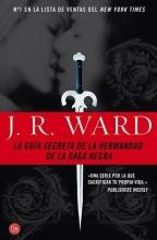 Ward, J. R. La guia secreta de la hermandad de la daga negra The Black Dagger Brotherhood An Insider`s Guide