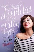 Moulin, Jules Las dos vidas de Ally Hugues Ally Hughes Has Sex Sometimes