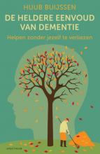 Huub  Buijssen De heldere eenvoud van dementie