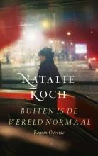 Natalie Koch , Buiten is de wereld normaal
