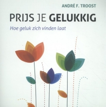 Andre F. Troost , Prijs je gelukkig