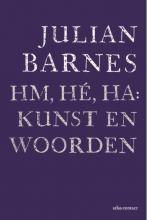 Julian Barnes , Hm, hé, ha: kunst en woorden