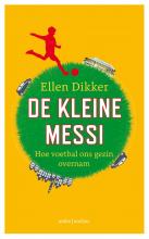 Ellen Dikker , De kleine Messi