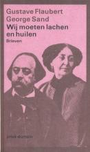 Gustave  Flaubert Wij moeten lachen en huilen (POD)
