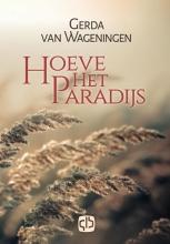 Gerda van Wageningen Hoeve Het Paradijs