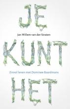 Jan Willem van der Straten , Je kunt het!