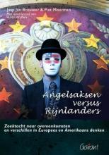 Piet Moerman Jaap Jan Brouwer, Angelsaksen versus Rijnlanders