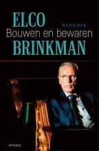 Elco  Brinkman , Bouwen en bewaren
