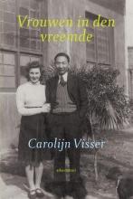 Carolijn  Visser Vrouwen in den vreemde
