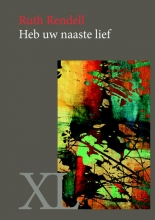 Ruth  Rendell Heb uw naaste lief - grote letter uitgave