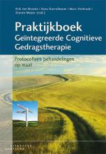 Steven Meijer Erik ten Broeke  Kees Korrelboom  Marc Verbraak, Praktijkboek geïntegreerde cognitieve gedragstherapie