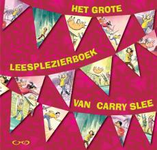 Carry Slee , Het grote leesplezierboek van Carry Slee