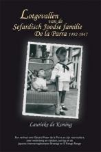Koning, Laurieke de Lotgevallen van de Sefardisch Joodse familie De la Parra 1492-1947