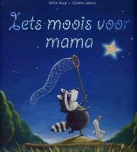 Ulrike  Kaup Iets moois voor mama