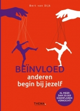 Bert van Dijk , Beïnvloed anderen, begin bij jezelf