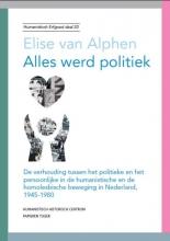 Elise van Alphen , Alles werd politiek