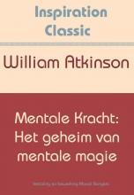 William Atkinson , Mentale kracht: het geheim van mentale magie