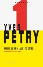 Yves  Petry Belgica Mijn leven als foetus