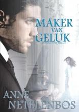 Anne Netelenbos , Maker van Geluk