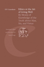 D.V.  Coornhert Ethics the art of living well