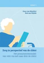 Rob van Wylick Guus van Montfort, Zorg in perspectief van de cliënt (deel 1)