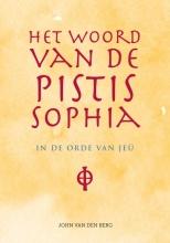 John van den Berg , Het woord van de Pistis Sophia