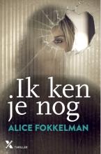Alice Fokkelman , Ik ken je nog