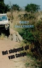 Griet Callebert , Het sluipend gif van Congo