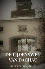 Willem Eike  Den Hertog De Lijdensweg van Dachau