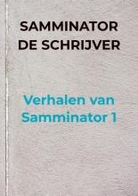 Samminator De schrijver , Verhalen van Samminator 1